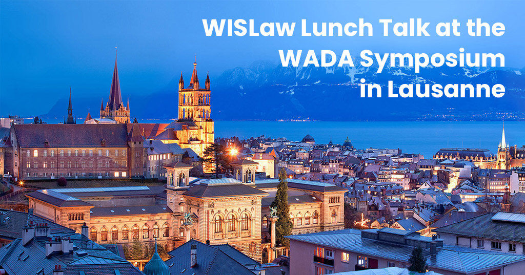 WISLaw Lunch Talk at the WADA Symposium in Lausanne