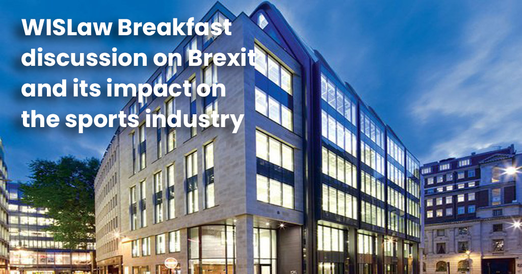WISLaw Breakfast discussion on Brexit and its impact on the sports industry